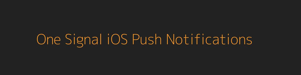 One Signal iOS Push Notifications