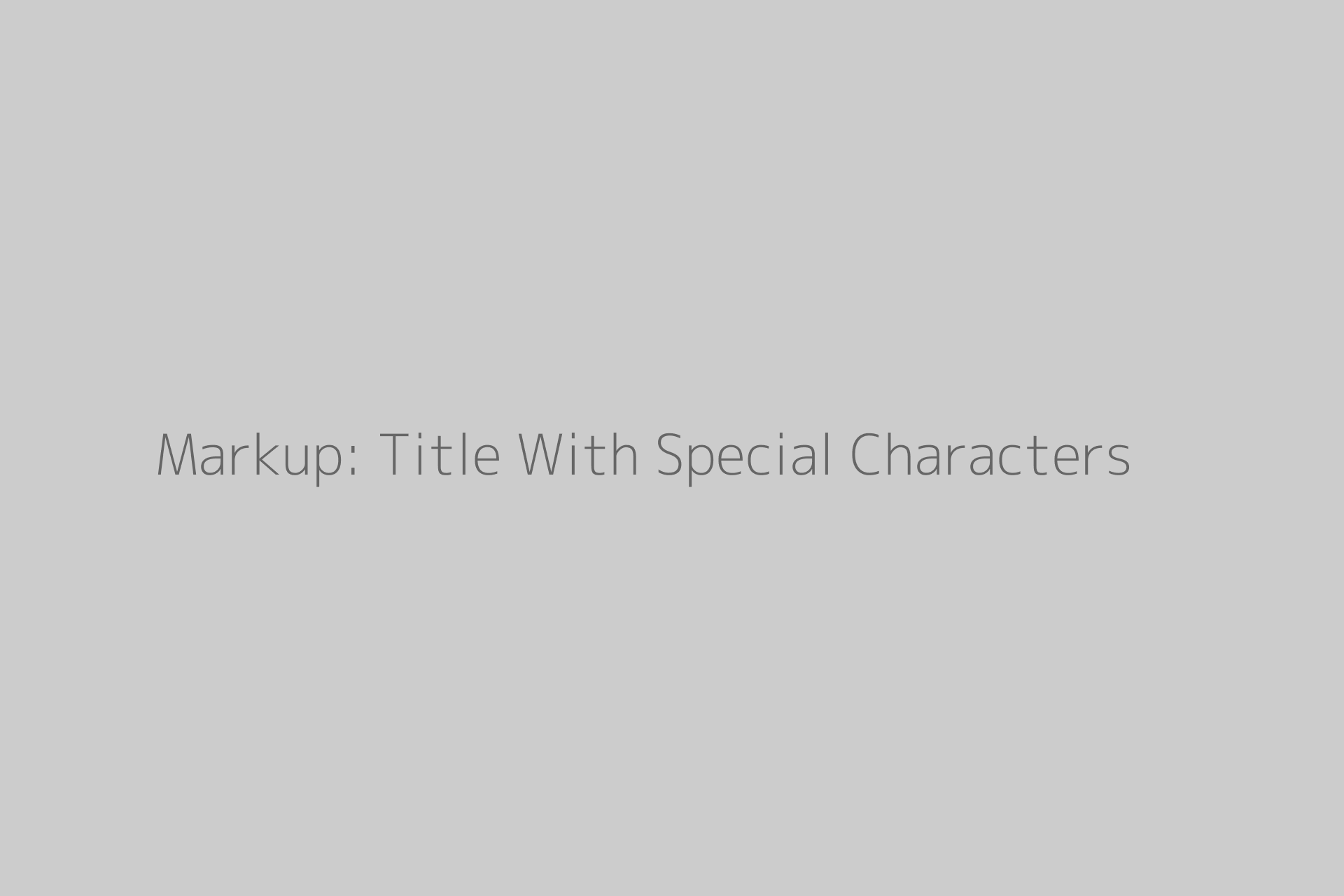 Markup: Title With Special Characters