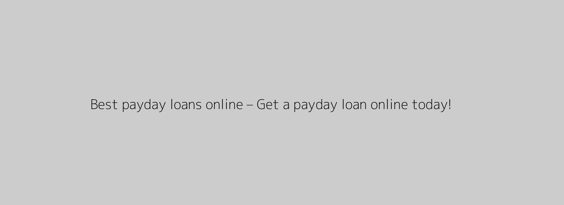 Best payday loans online – Get a payday loan online today!