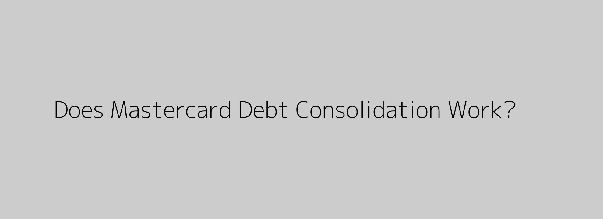 Does Mastercard Debt Consolidation Work?