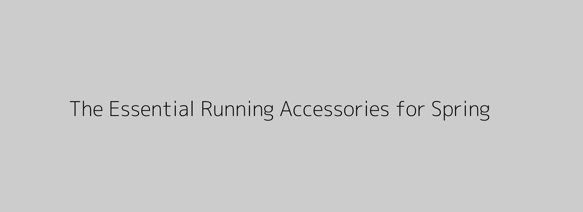 The Essential Running Accessories for Spring