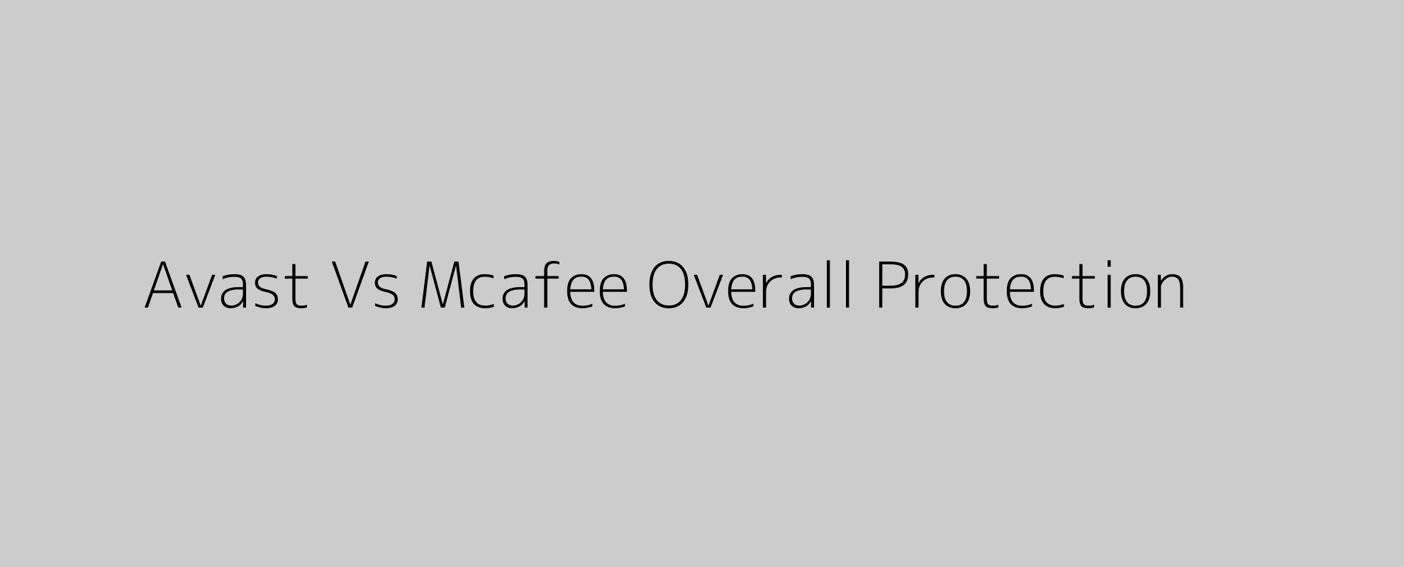 Avast Vs Mcafee Overall Protection