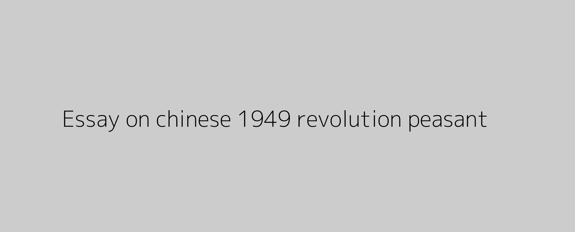 Essay on chinese 1949 revolution peasant