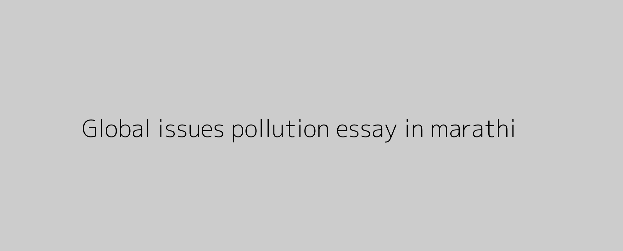 Global issues pollution essay in marathi