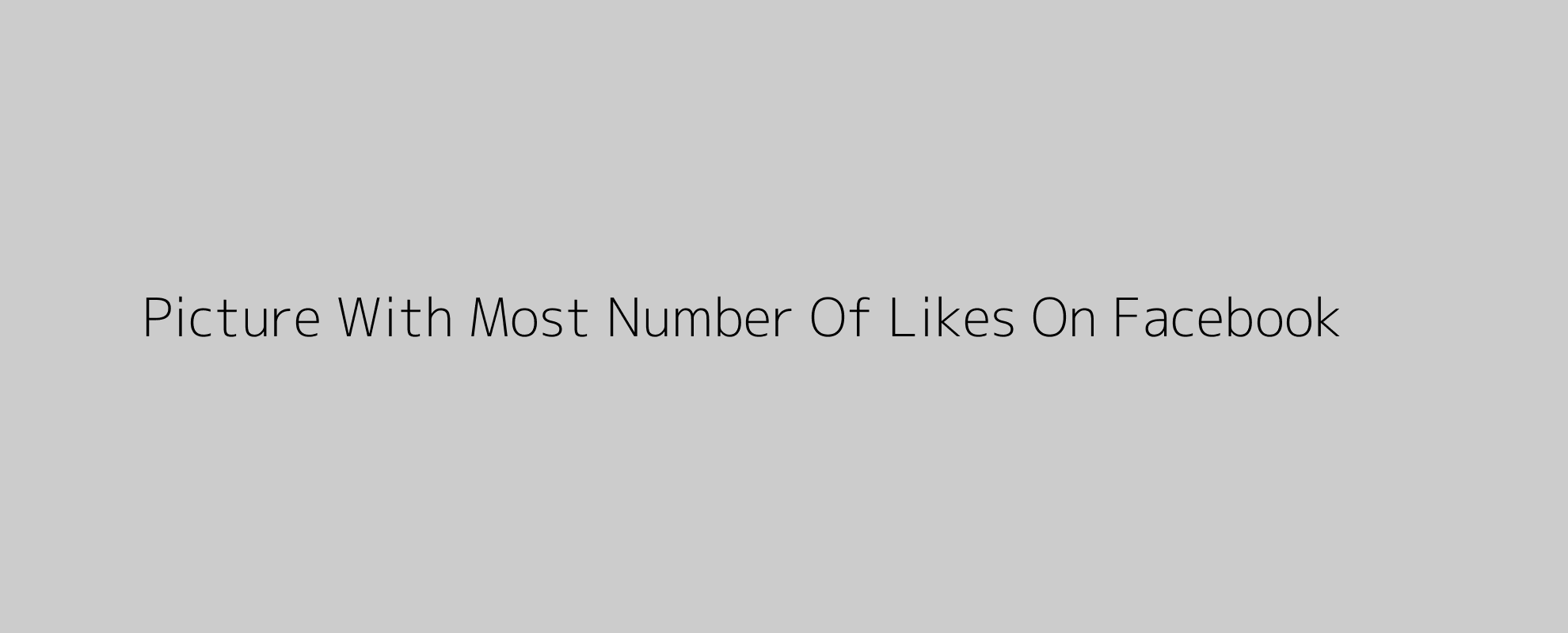 Picture With Most Number Of Likes On Facebook