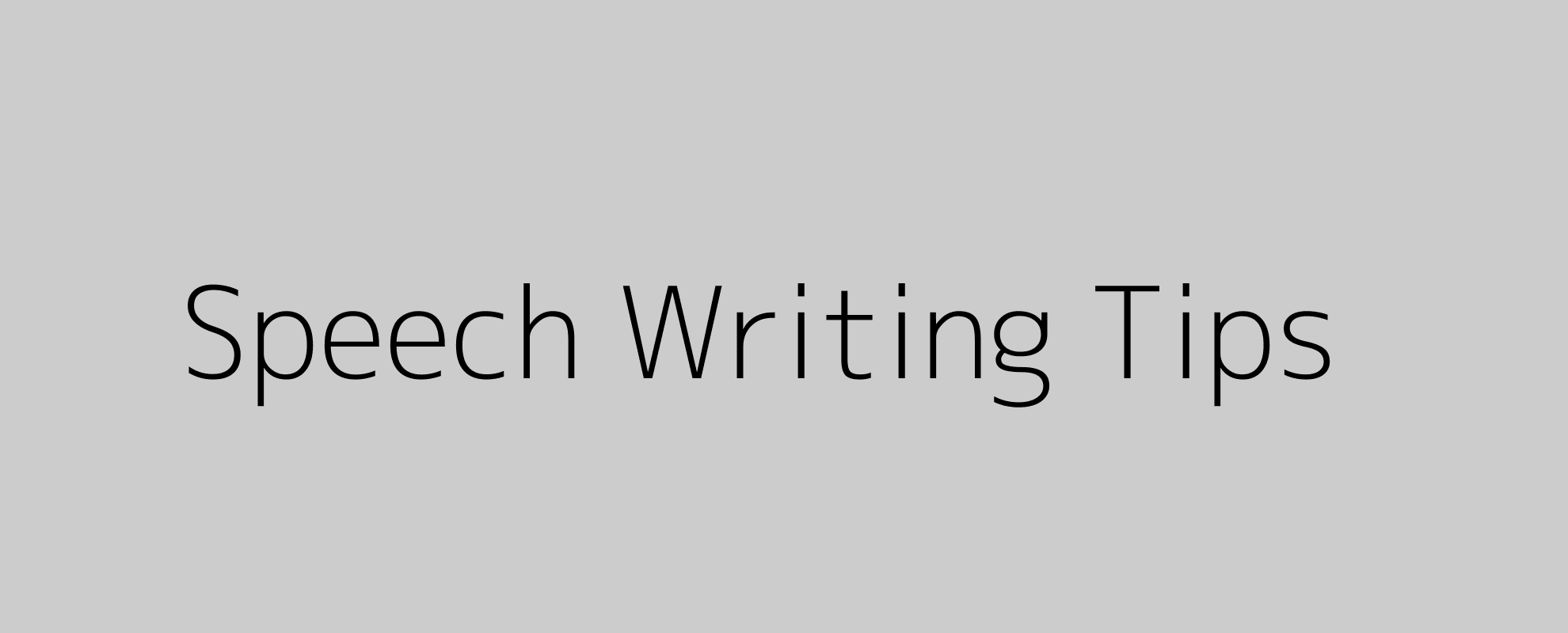 Speech Writing Tips