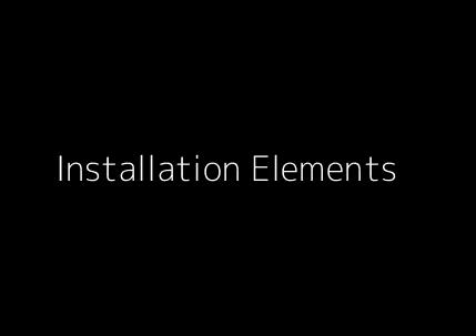 Installation Elements
