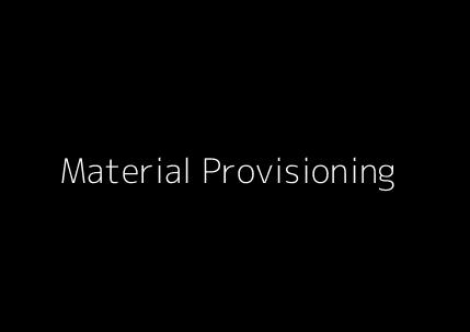 Material Provisioning