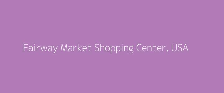 Dummy image for text 'Fairway Market Shopping Center, USA '. Banner Size: 720 x 300