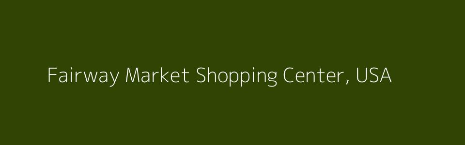 Dummy image for text 'Fairway Market Shopping Center, USA '. Banner Size: 960 x 300